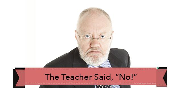 the-teacher-said-no